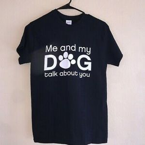 Me And My Dog Talk About You Paw Black Shirt Small